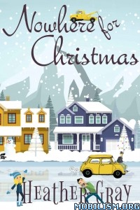 Download Nowhere for Christmas by Heather Gray (.ePUB)