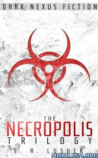 Download ebook The Necropolis Trilogy by S. A. Lusher (.ePUB)(.MOBI)