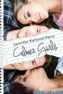 Download ebook Calmer Girls by Jennifer Kelland Perry (.ePUB)