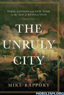 Download ebook The Unruly City by Mike Rapport (.ePUB)