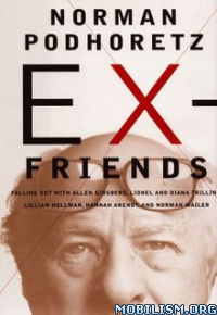 Download Ex-Friends by Norman Podhoretz (.ePUB)(.MOBI)(.AZW3)