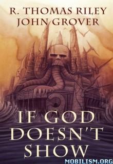 Download If God Doesn't Show by R. Thomas Riley (.ePUB)(.AZW)