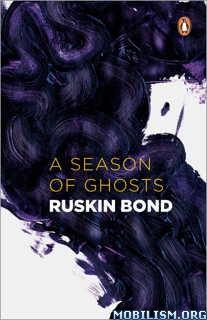 Download A Season of Ghosts by Ruskin Bond (.ePUB)
