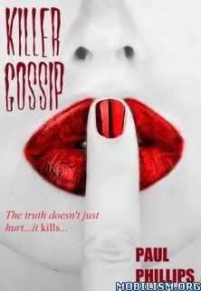 Download ebook Killer Gossip by Paul Phillips (.ePUB)