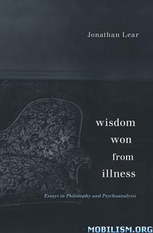 Download ebook Wisdom Won from Illness by Jonathan Lear (.PDF)