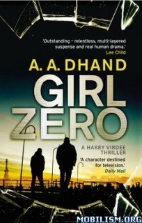 Download ebook Girl Zero by A.A. Dhand (.ePUB)