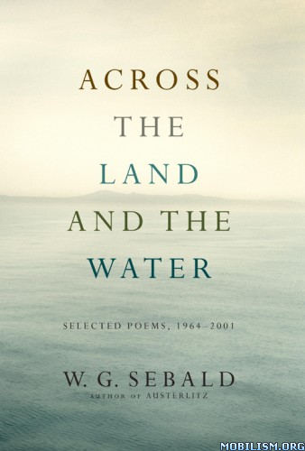 Download Across the Land & the Water by W.G. Sebald (.ePUB)