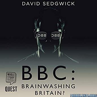 BBC: Brainwashing Britain? by David Sedgwick (.M4B)