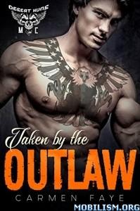 Download ebook Taken by the Outlaw by Carmen Faye (.ePUB)