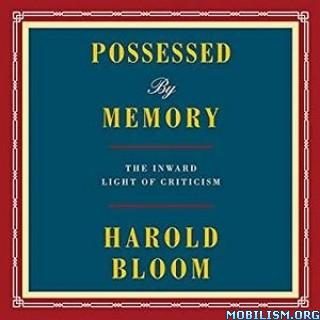 Possessed by Memory by Harold Bloom