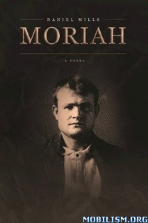 Download ebook Moriah by Daniel Mills (.MOBI)