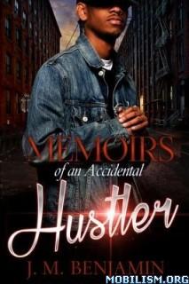 Download Memoirs of an Accidental Hustler by J.M. Benjamin (.ePUB)+