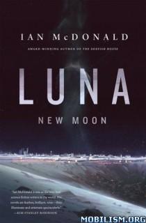 Download Luna: New Moon by Ian McDonald (.ePUB)