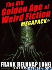 Download ebook Two Weird Fiction Megapacks by Frank Belknap Long (.ePUB)
