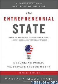 Download ebook The Entrepreneurial State by Mariana Mazzucato (.ePUB)