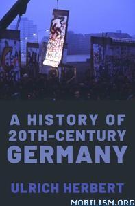 A History of Twentieth-Century Germany by Ulrich Herbert