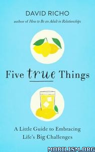 Five True Things by David Richo