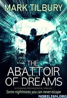 Download The Abattoir of Dreams by Mark Tilbury (.ePUB)