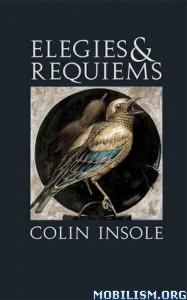 Download Elegies & Requiems by Colin Insole (.ePUB)