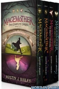 Download Magemother: The Complete Series by Austin J. Bailey (.ePUB)
