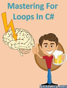 Download ebook Mastering For Loops in C# by Tom Owsiak (.PDF)