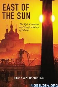 East of the Sun by Benson Bobrick