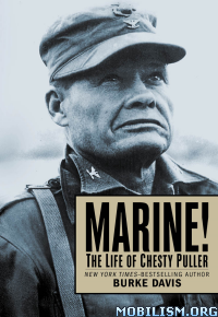Download Marine!: The Life of Chesty Puller by Burke Davis (.ePUB)