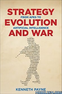 Strategy, Evolution, and War by Kenneth Payne