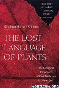 Download ebook The Lost Language of Plants by Stephen Harrod Buhner (.ePUB)