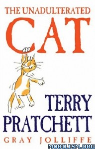 Download ebook The Unadulterated Cat by Terry Pratchett (.ePUB) (.MOBI)