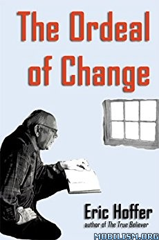 Download The Ordeal of Change by Eric Hoffer (.ePUB)