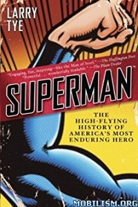 Download ebook Superman by Larry Tye (.ePUB)