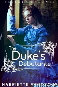 Download ebook The Duke's Debutante by Harriette Pembroke (.ePUB)