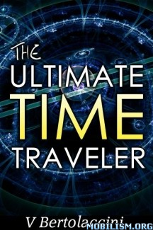 Download ebook The Ultimate Time Traveler by V Bertolaccini (.ePUB)(.MOBI)