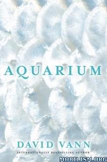 Download ebook Aquarium by David Vann (.ePUB)