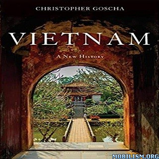 Vietnam: A New History by Christopher Goscha
