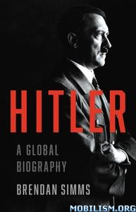 Hitler: A Global Biography by Brendan Simms
