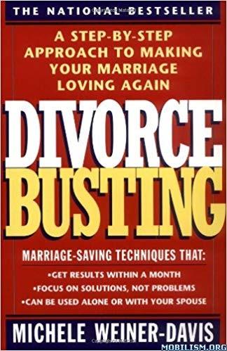 Divorce Busting: Marriage Loving Again by Michele Weiner-Davis