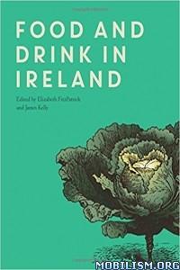 Download ebook Food & Drink in Ireland edited by James Kelly et al(.ePUB)