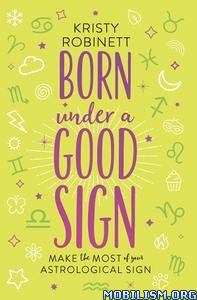 Born Under a Good Sign by Kristy Robinett