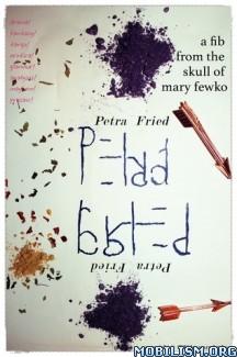 Download ebook Petra Fried by Mary Fewko (.ePUB) (.MOBI)