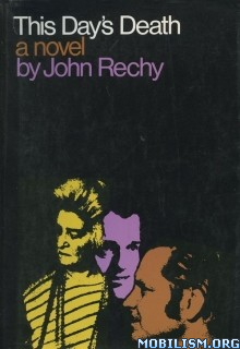 Download ebook This Day's Death by John Rechy (.ePUB)(.AZW)