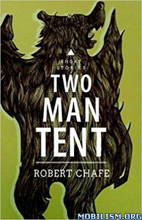 Download ebook Two-Man Tent Paperback by Robert Chafe (.ePUB)