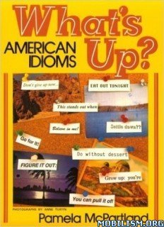 Download ebook What's Up?: American Idioms by Pamela McPartland (.PDF)
