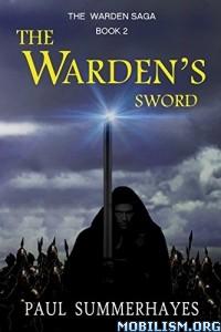 Download ebook The Warden's Sword by Paul Summerhayes (.ePUB)