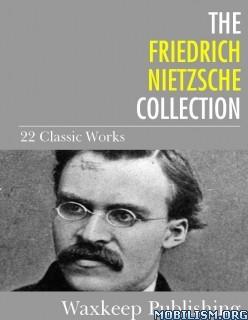Download ebook The Nietzsche Collection by Friedrich Nietzsche (.ePUB)+
