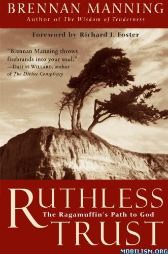 Download ebook Ruthless Trust by Brennan Manning (.ePUB)