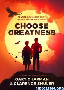 Choose Greatness by Gary Chapman, Clarence Shuler