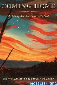 Coming Home by Ted V. McAllister, Bruce P. Frohnen