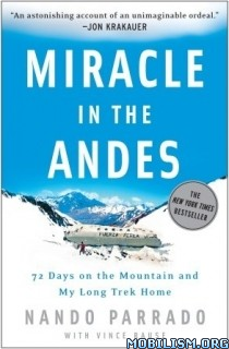 Download ebook Miracle in the Andes by Nando Parrado, Vince Rause (.ePUB)